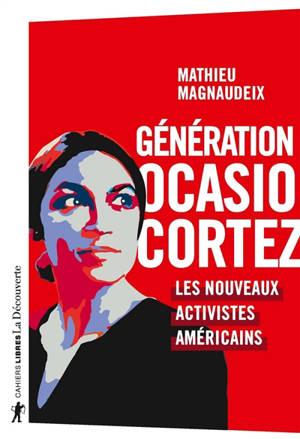 Génération Ocasio-Cortez : les nouveaux activistes américains