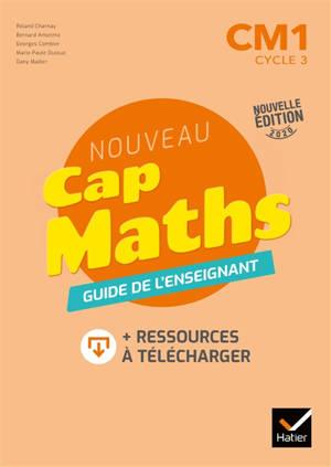 Nouveau Cap maths, CM1 cycle 3 : guide de l'enseignant