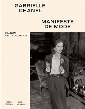 Gabrielle Chanel, manifeste de mode : l'album de l'exposition