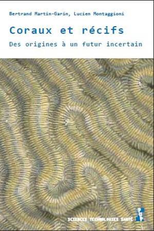 Coraux et récifs : des origines à un futur incertain