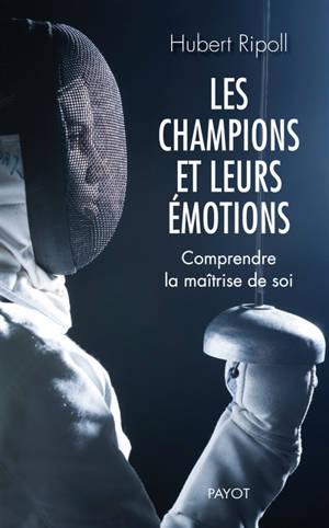 Les champions et leurs émotions : comprendre la maîtrise de soi