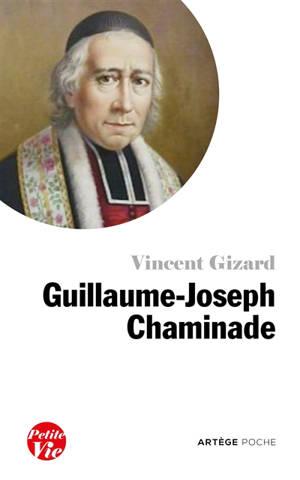 Petite vie de Guillaume-Joseph Chaminade (1761-1850)