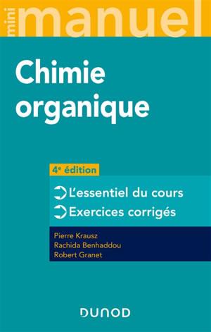 Chimie organique : l'essentiel du cours, exercices corrigés