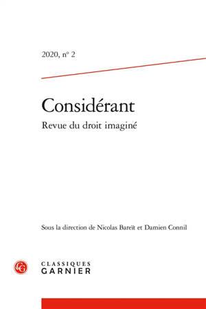 Considérant : revue du droit imaginé. n° 2