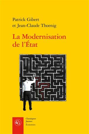 La modernisation de l'Etat : une promesse trahie ?