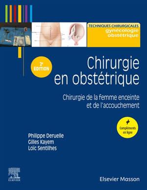 Chirurgie en obstétrique : chirurgie de la femme enceinte et de l'accouchement