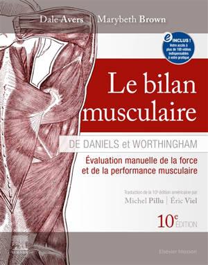 Le bilan musculaire de Daniels et Worthingham : évaluation manuelle de la force et de la performance musculaire