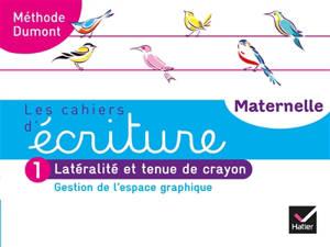 Les cahiers d'écriture maternelle : Méthode Dumont. Volume 1