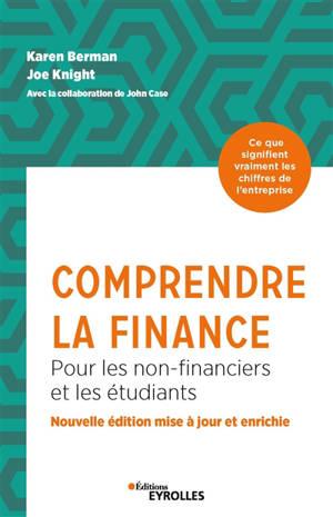 Comprendre la finance : pour les non-financiers et les étudiants : ce que signifient vraiment les chiffres de l'entreprise
