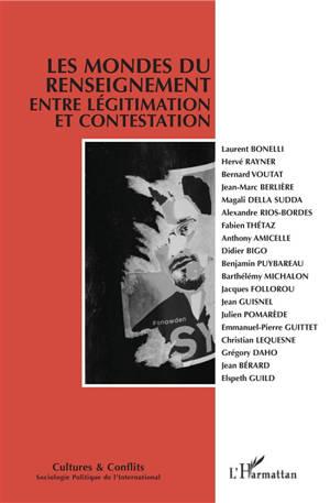 Cultures & conflits. n° 114-115, Les mondes du renseignement entre légitimation et contestation