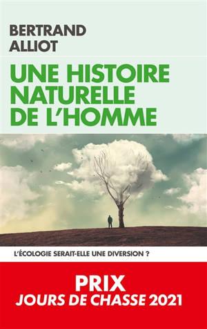 Une histoire naturelle de l'homme : l'écologie serait-elle une diversion ?
