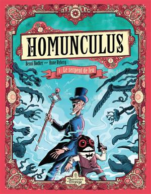 Homunculus. Volume 1, Le serpent de feu