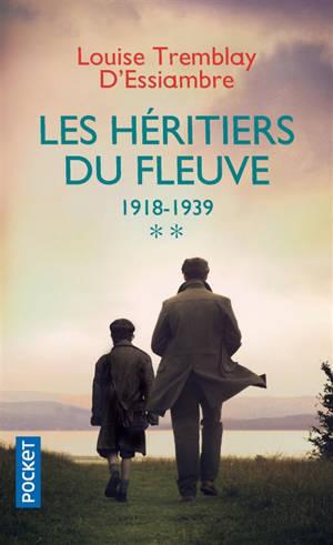 Les héritiers du fleuve. Volume 2, 1918-1939