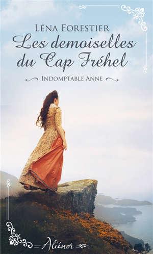Les demoiselles du cap Fréhel : indomptable Anne