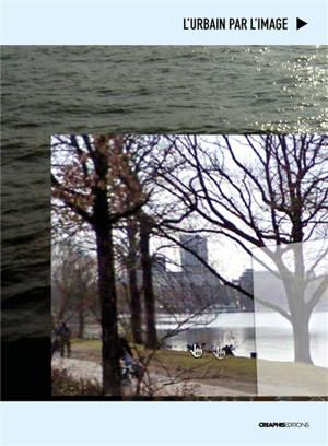 L'urbain par l'image : collaborations entre arts visuels et sciences sociales