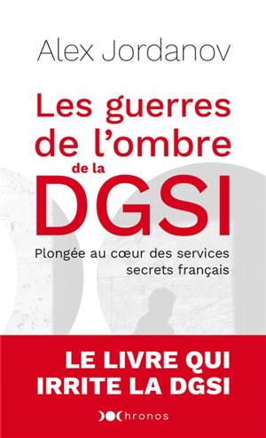Les guerres de l'ombre de la DGSI : plongée au coeur des services secrets français