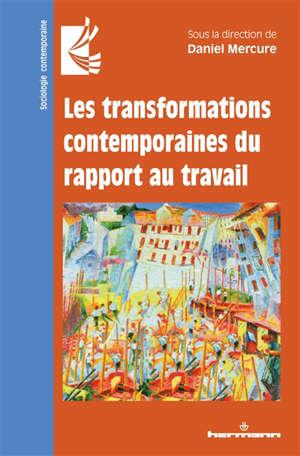 Les transformations contemporaines du rapport au travail