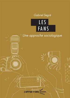 Les fans : une approche sociologique