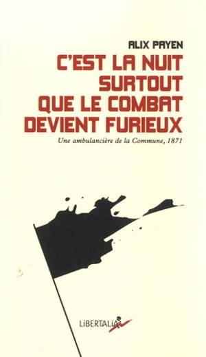 C'est la nuit surtout que le combat devient furieux : une ambulancière de la Commune de Paris en 1871