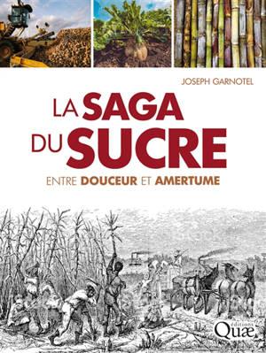La saga du sucre : entre douceur et amertume