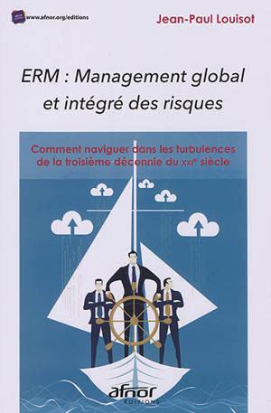 ERM, management global et intégré des risques : comment naviguer dans les turbulences de la troisième décennie du XXIe siècle