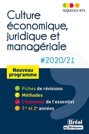 Culture économique, juridique et managériale 2020-2021 : BTS tertiaires 1re et 2e années : nouveau programme