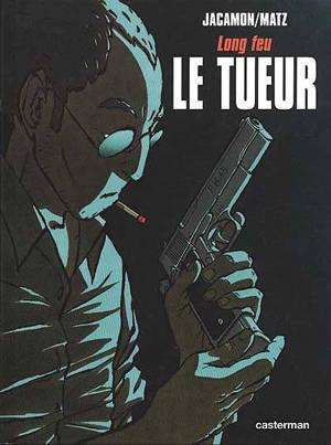 Le Tueur. Volume 1, Long feu