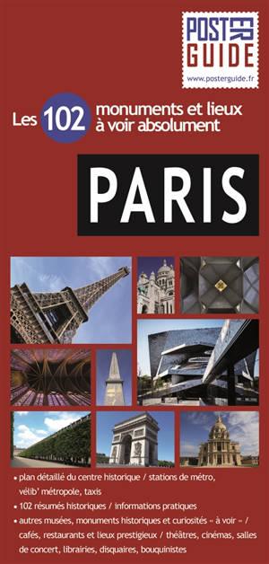 Paris : les 102 monuments et lieux à voir absolument