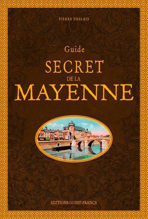 Guide secret de la Mayenne