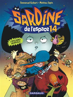 Sardine de l'espace. Volume 14, L'intelligence archificelle