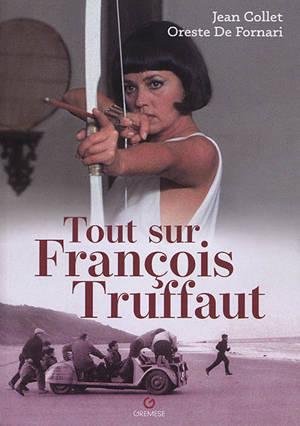 Tout sur François Truffaut