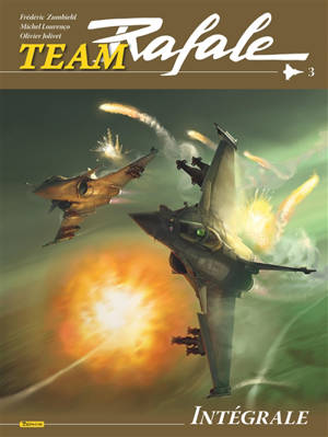 Team Rafale : intégrale. Volume 3
