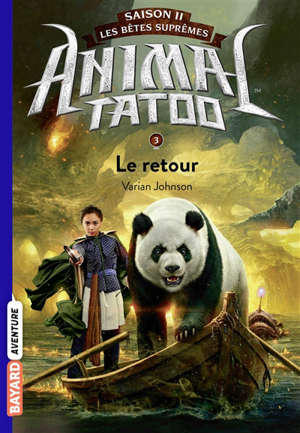 Animal tatoo : saison 2, les bêtes suprêmes. Volume 3, Le retour