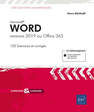 Word : versions 2019 ou Office 365 : 120 exercices et corrigés