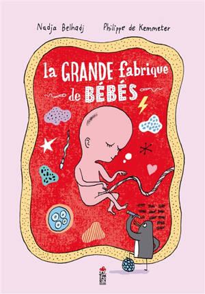 La grande fabrique des bébés
