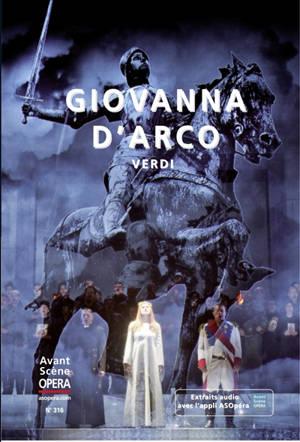 Avant-scène opéra (L'). n° 316, Giovanna d'Arco