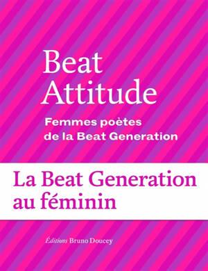 Beat attitude : femmes poètes de la Beat generation