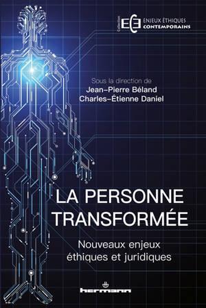 La personne transformée : nouveaux enjeux éthiques et juridiques