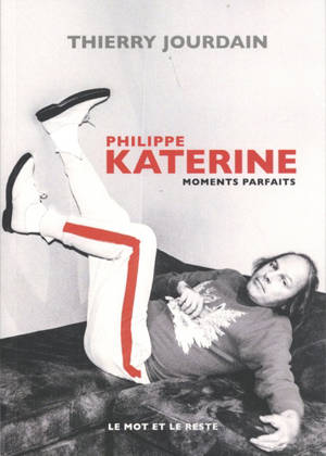 Philippe Katerine : moments parfaits
