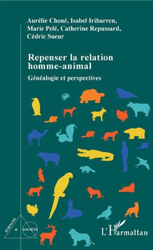 Repenser la relation homme-animal : généalogie et perspectives