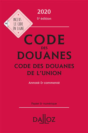 Code des douanes 2020, code des douanes de l'Union