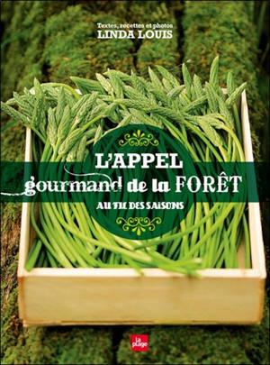 L'appel gourmand de la forêt : au fil des saisons