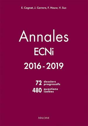 Annales ECNi 2016-2019 : 72 dossiers progressifs, 480 questions isolées