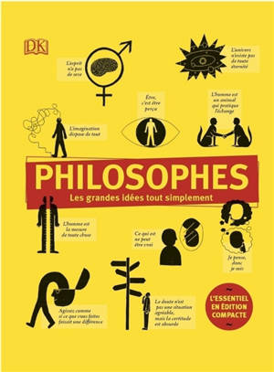 Philosophes : les grandes idées tout simplement
