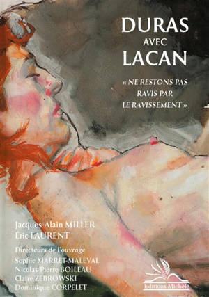 Duras avec Lacan : ne restons pas ravis par le ravissement