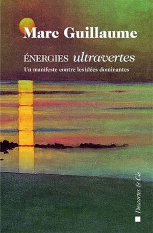 Energies ultravertes : un manifeste contre les idées dominantes