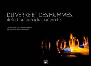 Du verre et des hommes : de la tradition à la modernité