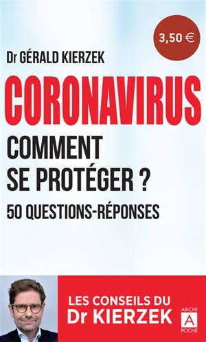 Coronavirus : comment se protéger ? : 50 questions-réponses