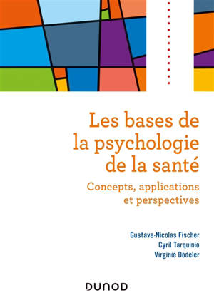 Les bases de la psychologie de la santé : concepts, applications et perspectives