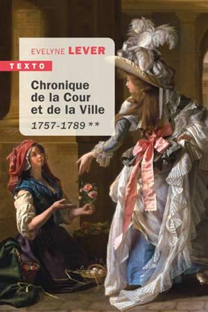 Chronique de la Cour et de la ville : 1715-1756